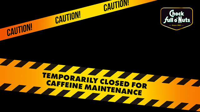 Sign Saying 'Temporarily Closed For Caffeine Maintenance'
